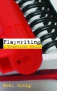 Ebook in inglese Playwriting Greig, Noel