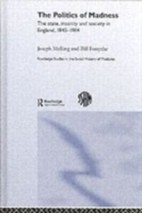 Ebook in inglese Politics of Madness Forsythe, Bill , Melling, Joseph