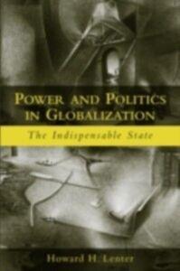 Ebook in inglese Power and Politics in Globalization Lentner, Howard H.