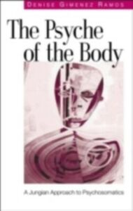 Foto Cover di Psyche of the Body, Ebook inglese di Denise Gimenez Ramos, edito da Taylor and Francis