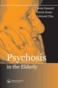 Foto Cover di Psychosis in the Elderly, Ebook inglese di AA.VV edito da CRC Press