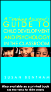 Ebook in inglese A Teaching Assistant's Guide to Child Development and Psychology in the Classroom Bentham, Susan