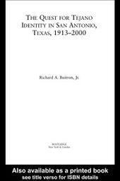 Quest for Tejano Identity in San Antonio, Texas, 1913-2000