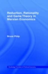 Ebook in inglese Reduction, Rationality and Game Theory in Marxian Economics Philp, Bruce
