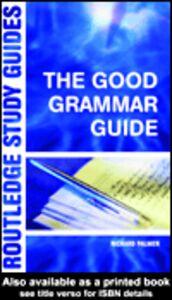 Ebook in inglese The Good Grammar Guide Palmer, Richard