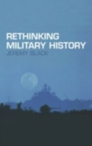 Ebook in inglese Rethinking Military History Black, Jeremy