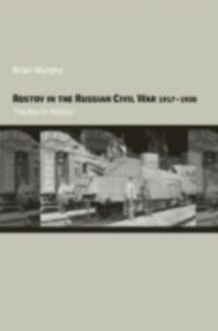 Ebook in inglese Rostov in the Russian Civil War, 1917-1920 Murphy, Brian