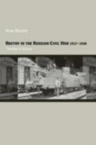 Ebook in inglese Rostov in the Russian Civil War, 1917-1920 Murphy, Brian