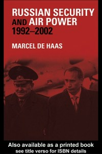 Ebook in inglese Russian Security and Air Power, 1992-2002 Haas, Marcel De