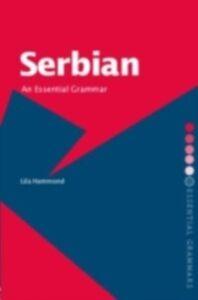 Ebook in inglese Serbian: An Essential Grammar Hammond, Lila