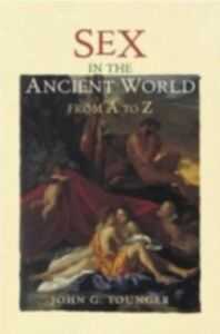 Ebook in inglese Sex in the Ancient World from A to Z -, -
