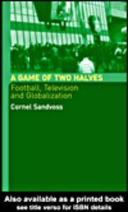 Foto Cover di A Game of Two Halves, Ebook inglese di Cornel Sandvoss, edito da
