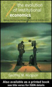 Foto Cover di The Evolution of Institutional Economics, Ebook inglese di Geoffrey M. Hodgson, edito da