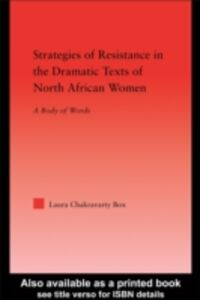 Ebook in inglese Strategies of Resistance in the Dramatic Texts of North African Women Box, Laura Chakravarty