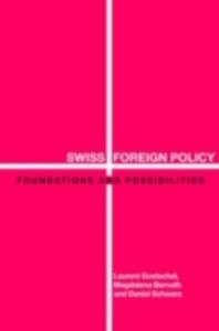 Ebook in inglese Swiss Foreign Policy Bernath, Magdalena , Goetschel, Laurent , Schwarz, Daniel