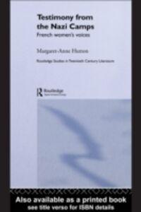 Foto Cover di Testimony from the Nazi Camps, Ebook inglese di Margaret Anne Hutton, edito da Taylor and Francis