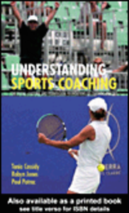 Ebook in inglese Understanding Sports Coaching Cassidy, Tania , Jones, Robyn , Potrac, Paul