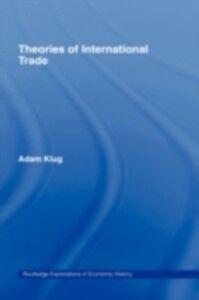 Foto Cover di Theories of International Trade, Ebook inglese di Adam Klug, edito da Taylor and Francis