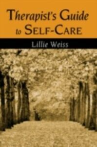 Ebook in inglese Therapist's Guide to Self-Care Weiss, Lillie