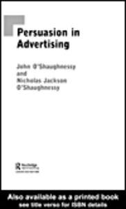 Foto Cover di Persuasion in Advertising, Ebook inglese di John O'Shaughnessy,Nicholas Jackson O'Shaughnessy, edito da