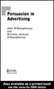 Ebook in inglese Persuasion in Advertising O'Shaughnessy, John , O'Shaughnessy, Nicholas Jackson