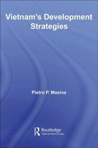 Foto Cover di Vietnam's Development Strategies, Ebook inglese di Pietro Masina, edito da Taylor and Francis