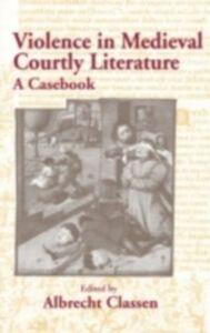 Ebook in inglese Violence in Courtly Medieval Literature