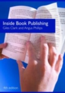 Ebook in inglese Inside Book Publishing Clark, Giles , Phillips, Angus
