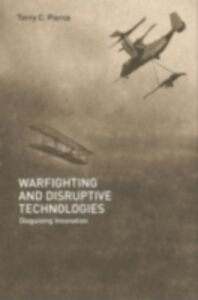 Foto Cover di Warfighting and Disruptive Technologies, Ebook inglese di Terry Pierce, edito da Taylor and Francis