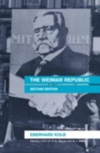 Foto Cover di Weimar Republic, Ebook inglese di Eberhard Kolb, edito da Taylor and Francis