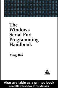 Foto Cover di Windows Serial Port Programming Handbook, Ebook inglese di Ying Bai, edito da CRC Press