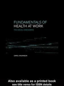 Foto Cover di Fundamentals of Health at Work, Ebook inglese di Carol Wilkinson, edito da