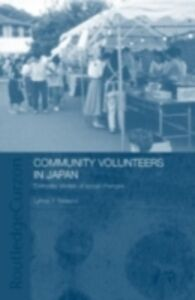 Foto Cover di Community Volunteers in Japan, Ebook inglese di Lynne Nakano, edito da Taylor and Francis