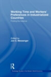 Foto Cover di Working Time and Workers' Preferences in Industrialized Countries, Ebook inglese di Jon C. Messenger, edito da Taylor and Francis
