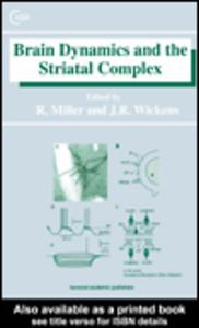 Ebook in inglese Brain Dynamics and the Striatal Complex Miller, Robert , Wickens, Jeffrey
