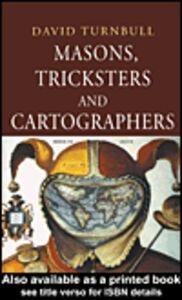 Foto Cover di Masons, Tricksters and Cartographers, Ebook inglese di David Turnbull, edito da