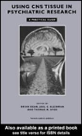 Using CNS Autopsy Tissue in Psychiatric Research: A Practical Guide
