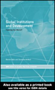 Foto Cover di Global Institutions and Development, Ebook inglese di Desmond McNeill,Morten Bøås, edito da