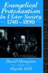 Foto Cover di Evangelical Protestantism in Ulster Society 1740-1890, Ebook inglese di David Hampton,Myrtle Hull, edito da Taylor and Francis