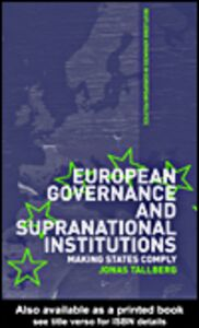 Ebook in inglese European Governance & Supranational Institutions Tallberg, Jonas