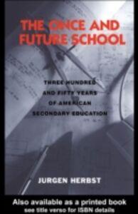 Foto Cover di Once and Future School, Ebook inglese di Jurgen Herbst, edito da Taylor and Francis