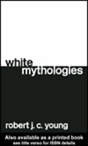 Ebook in inglese White Mythologies Young, Robert