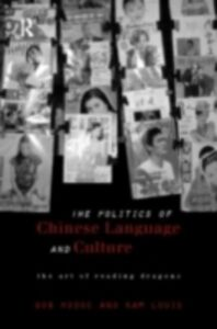 Foto Cover di Politics of Chinese Language and Culture, Ebook inglese di Bob Hodge,Kam Louie, edito da Taylor and Francis