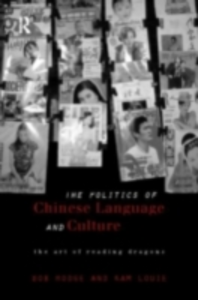 Ebook in inglese Politics of Chinese Language and Culture Hodge, Bob , Louie, Kam