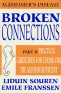 Ebook in inglese Broken Connections: Alzheimer's Disease: Part II Franssen, Emile , Souren, Liduin