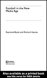 Ebook in inglese Football in the New Media Age Boyle, Raymond , Haynes, Richard