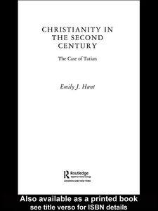 Foto Cover di Christianity in the Second Century, Ebook inglese di Emily J. Hunt, edito da