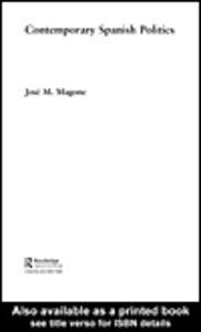 Ebook in inglese Contemporary Spanish Politics Magone, José M.