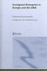 Ebook in inglese Immigrant Enterprise in Europe and the USA Panayiotopoulos, Prodromos Ioannou (aka Mike Pany)