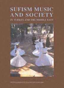 Ebook in inglese Sufism, Music and Society in Turkey and the Middle East Hammarlund, Anders , Olsson, Tord , Ozdalga, Elisabeth